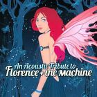 An Acoustic Tribute to Florence + The Machine by Various Artists (CD, Mar-2012, Cleopatra)