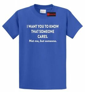 I-Want-You-To-Know-That-Someone-Cares-Funny-T-Shirt-Rude-Humor-Adult-Humor-Tee