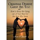 Christians Deserve Great Sex Too 9781424170456 by Irwin T. Sparks Paperback