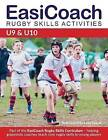 Easicoach Rugby Skills Activities U9 & U10: Part of the Easicoach Rugby Skills Curriculum: 2015 by Andrew Griffiths, Dan Cottrell (Paperback, 2015)
