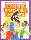 Jesus, the Holy Spirit, and Me: An Activity Book for Children by Gospel Publishing House (Paperback / softback, 1997)
