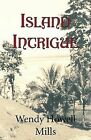 Island Intrigue by Wendy Howell Mills (Paperback / softback, 2006)