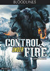 Control Under Fire by M Zachary Sherman (Hardback, 2011)