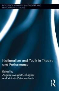 Nationalism-and-Youth-in-Theatre-and-Performance-Routledge-Advances-in-Theatre