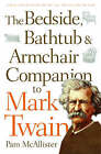 Bedside, Bathtub and Armchair Companion to Mark Twain by Pam McAllister (Paperback, 2008)