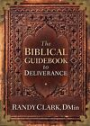 The Biblical Guidebook to Deliverance by Randy Clark (Paperback, 2015)