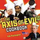 The Axis of Evil Cookbook by Gill Partington (Paperback, 2007)