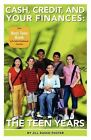 Cash, Credit, and Your Finances: The Teen Years by Jill Russo Foster (Paperback, 2009)
