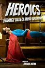 Heroics: Strange Tales of Absurd Superheroes by Boxfire Press (Paperback / softback, 2012)