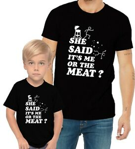 She Said It's Me Or The Meat? Funny Saying Adults & Kid & Boy & Girl Tee T-Shirt