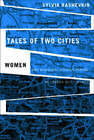 Tales of Two Cities: Women and Municipal Restructuring in London and Toronto by Sylvia Beth Bashevkin (Hardback, 2006)