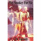 Play Smokey for Me 9781420816778 by Che Tamsen Paperback