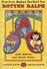 Practice Makes Perfect for Rotten Ralph by Jack Gantos (Hardback, 2009)