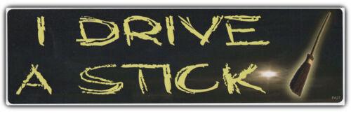 Bumper Sticker I DRIVE A STICK Witch Pagan Witchery Black Magic Broomstick