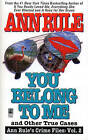 You Belong to ME and Other True Cases by Ann Rule (Paperback, 1994)