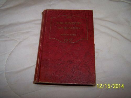 MINISTRY OF HEALING By Ellen Gould Harmon White - Hardcover **Mint Condition**