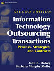 Information Technology Outsourcing Transactions: Process, Strategies, and Contracts by Barbara Murphy Melby, John K. Halvey (Hardback, 2005)