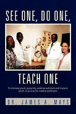 See One, Do One, Teach One: To Motivate Youth, Especially Underserved Black A...