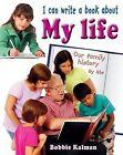 I Can Write a Book about My Life by Bobbie Kalman (Hardback, 2012)