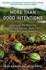 More Than Good Intentions: Improving the Ways the World's Poor Borrow, Save, Farm, Learn, and Stay Healthy by Dean Karlan, Jacob Appel (Paperback / softback)