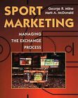 Sport Marketing: Managing the Exchange Process by George R. Milne, Mark A. McDonald (Paperback, 1998)