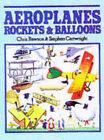 Aeroplanes, Rockets and Balloons by Stephen Cartwright, C. J. Rawson (Hardback)