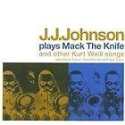J.J. Johnson - Plays Mack the Knife & Other Kurt Weill Songs (2009)