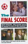 The Final Score: Soccer Trial of the Century by Mel Goldberg, Alan Thatcher, Hans Segers (Hardback, 1998)