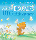 The Littlest Dinosaur's Big Adventure by Michael Foreman (Hardback, 2009)