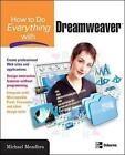 How to Do Everything with Dreamweaver by Michael Meadhra (Paperback, 2005)