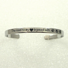 """Paw Print Cuff Bracelet """"Road to my Love paved with Paw Prints"""" Stainless Steel"""