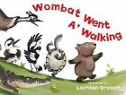 Wombat Went A' Walking by Lachlan Creagh (Board book, 2013)
