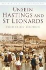 Unseen Hastings and St Leonards by Frederick Crouch (Paperback, 2016)