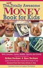 The New Totally Awesome Money Book for Kids (and Their Parents) by Arthur Bochner, Rose Bochner (Paperback, 2007)