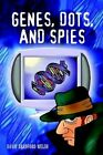 Genes Dots and Spies 9781410791207 by David Bradford Welsh Paperback