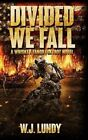 Divided We Fall Whiskey Tango Foxtrot Vol 6 by W J Lundy 9781515397557
