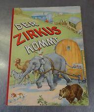 """Altes Kinderbuch """" Der Zirkus kommt """" Bilderbuch Katharina Barth ca. 1940"""