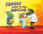 Froggy: Froggy Goes to the Doctor by Jonathan London (2002, Hardcover)