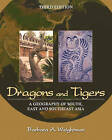 Dragons and Tigers: A Geography of South, East, and Southeast Asia by Barbara A. Weightman (Paperback, 2012)