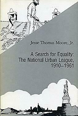 Search for Equality : The National Urban League, 1910-1961 by Moore, Jesse T.