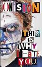 This Is Why I Hate You by Onision (Paperback / softback, 2015)