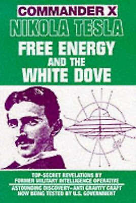 1 of 1 - USED (GD) Nikola Tesla: Free Energy And The White Dove by Commander X