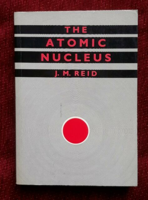 The Atomic Nucleus by Reid, John MacArthur Paperback Book VGC FREE UK POST