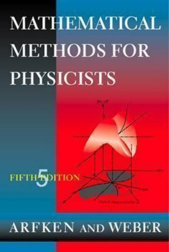 Mathematical Methods For Physicists By George B Arfken And Hans J Weber 2000 Hardcover