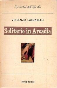 SOLITARIO-IN-ARCADIA-VINCENZO-CARDARELLI-1947-MONDADORI-POESIA-XA993