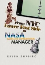 From Nyc Lower East Side to Nasa Satellite Operations Manager by Ralph...
