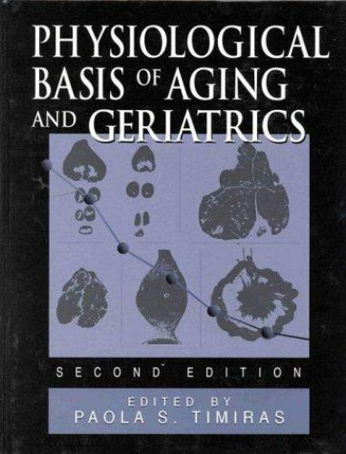 Physiological Basis of Aging and Geriatrics, Second Edition, , Timiras, Paola S.