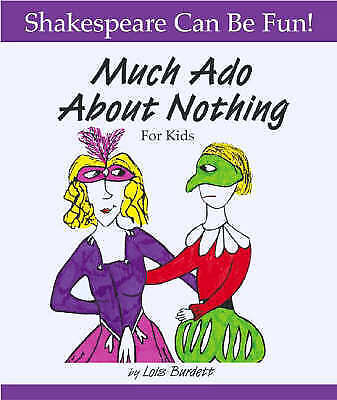 """1 of 1 - (Good)-""""Much Ado About Nothing"""" for Kids (Shakespeare Can Be Fun!) (Paperback)-B"""