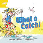 Rigby Star Independent Yellow Reader 8: What a Catch! by Pearson Education Limited (Paperback, 2003)