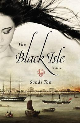 The Black Isle by Sandi Tan (2012, Hardcover)